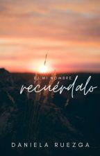 Di Mi Nombre Y Recuérdame. © (Editando) by LaChicaEnLaEsquina