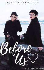 Before Us. {Jadine} by cheskv