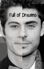 Full of dreams  - EN PAUSE  by TheKhaleesie