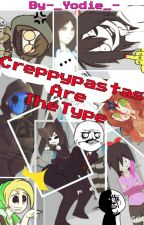 Creepypastas're The Type. by -_Yodie_-