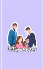 ~Frases 1~ by -Eunwoo-