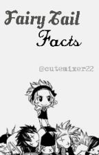 Fairy Tail Facts by cutemixer22