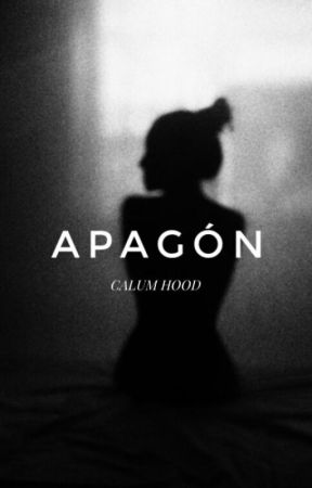 Apagón - Calum Hood - TERMINADA by sxdlena