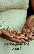 Sherine : mon mariage forcer by Shashalatunisienne
