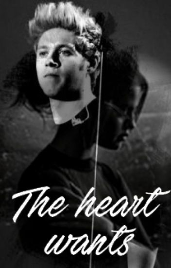 The Heart Wants [njh]