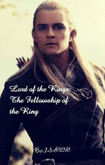 Lord of the Rings: The Fellowship Of The Ring (LotR x reader