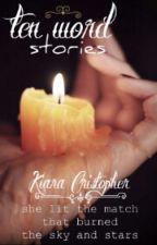 Ten Word Stories by UnicornPoopAndSoda