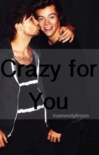 Crazy For You (Larry Stylinson AU) by maevestylinson