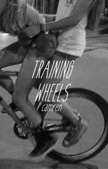 training wheels ❁ camren