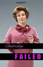 Umbridge FAILED (OneShot) by Pheephy