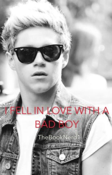 I Fell In Love With A Bad Boy [Niall Horan]