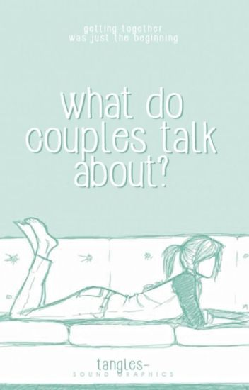 What Do Couples Talk About?
