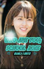 Who Are You: School 2015 by NeuroPsiquiatria