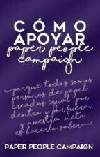 Cómo apoyar Paper People Campaign. by PaperPeopleCampaign