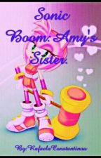 Sonic Boom:Amy's Bad Sister. by Rsadventures