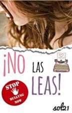 ¡No las leas!   (#3) by Mimundoby_sol21