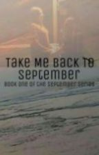 Take Me Back To September by Kayy_H