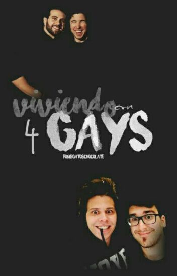 Viviendo Con 4 Gays.  | Terminada |