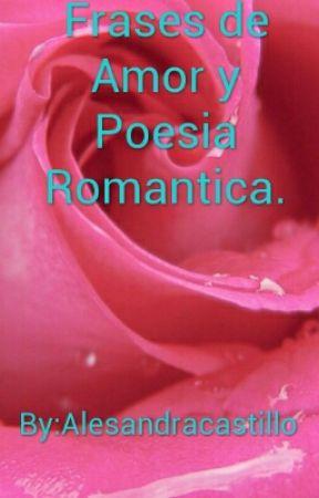 Frases De Amor Y Poesia Romantica Poesia Romantica Wattpad