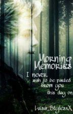 Morning Memories》Luke Hemmings FF♡ by Luisa_StylesxX