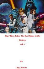Best Jokes in the Galaxy :Star Wars Jokes by Rey_Kenobi