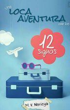Una Loca Aventura Con Los 12 Signos by Vir_UnaNarnianaMas_