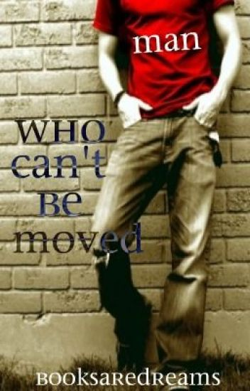 Man Who Can't be Moved