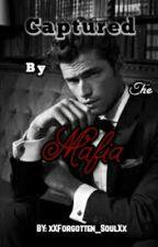 Captured By The Mafia by xXForgotten_SoulXx