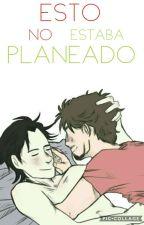 Esto No Estaba Planeado  by Kuroi-Neko
