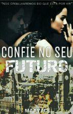 Confie no seu Futuro [Em Revisão] by maayacs
