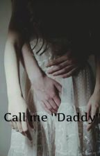 "Call me ""Daddy"" by JollyBizzH"