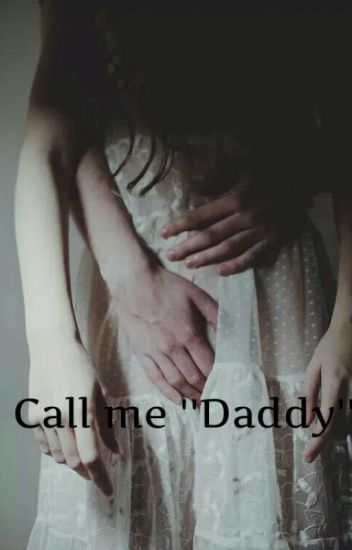 "Call me ""Daddy"""
