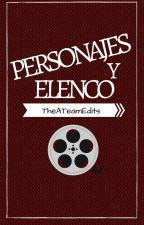 Personajes y Elenco by TheATeamEdits