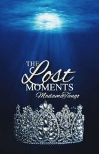 The Lost Moments by MadameTango