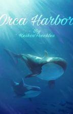 Orca Harbor by KeikosFreckles