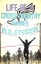 Life of a Cross Country Runner by blu_eyes2203