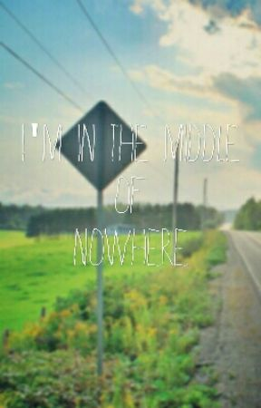 I'm In The Middle Of Nowhere by worrisomepanda