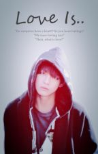 Love Is.. | a Kim Taehyung fanfiction by mylovefromdaegu