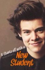 It Starts off with a New Student (Harry Styles FanFic) by fadoraharry_