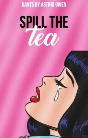 Spill the Tea by AstridOwen