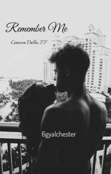 Remember me. | Cameron Dallas FF