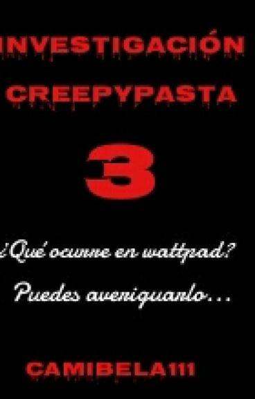 ¿Nos Atacan?- Investigación Creepypasta 3
