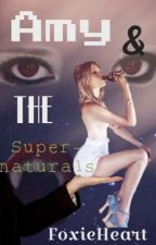 Amy and the supernaturals by FoxieHeart