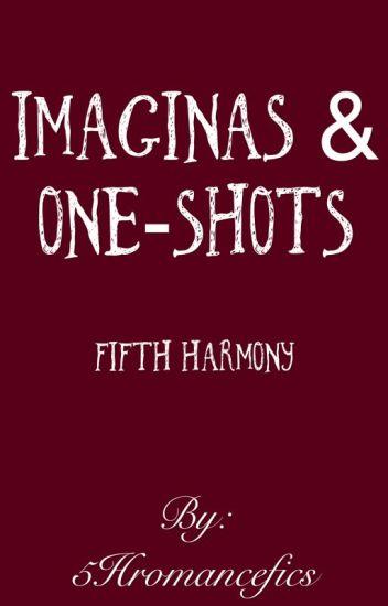 Fifth Harmony - Imaginas & OneShots.