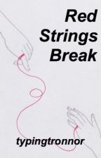 Red Strings Break // a tronnor au // on hold by typingtronnor
