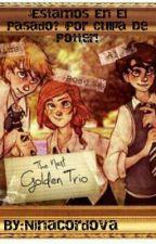 ¿Estamos En El Pasado? ¡Por Culpa De Potter! by Lizzie_Kent