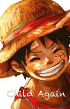 Child Again (One Piece) by LaChoche