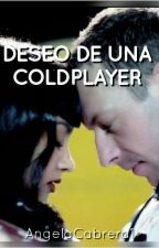 Deseo de una coldplayer by AngelaCabrera1