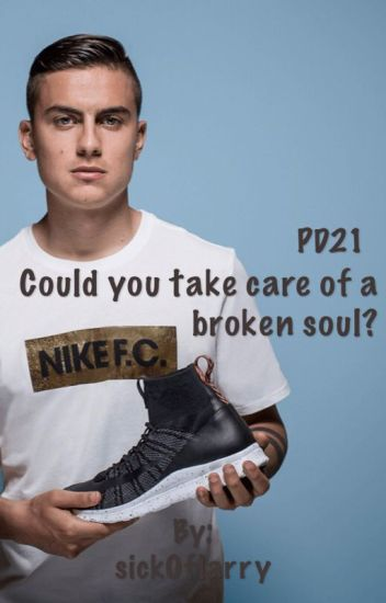 Could you take care of a broken soul?| Paulo Dybala