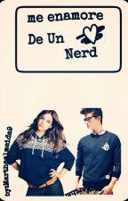 Me Enamore De Un Nerd  by MarthaAlmeida9